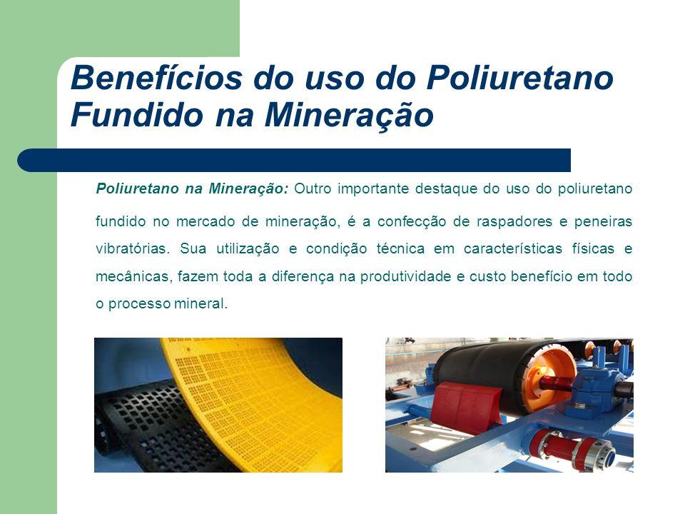 Definições Poliuretanos fundidos são obtidos pela mistura de dois produtos: Um pré-polímero e um curatvio – que são derramados.