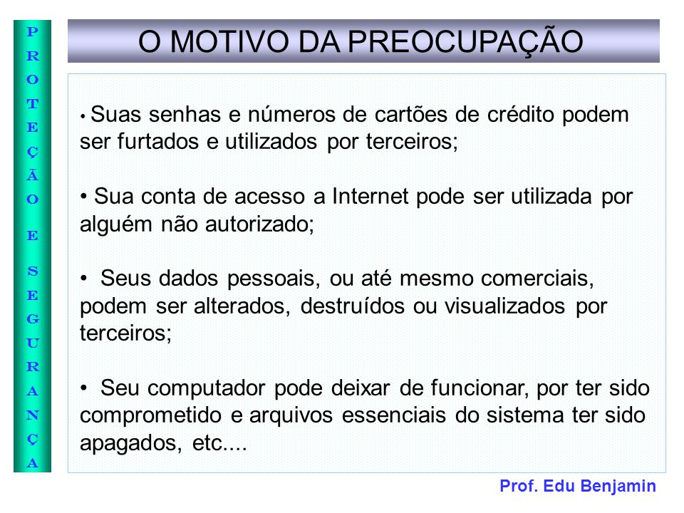 Prof. Edu Benjamin PROTEÇÃOESEGURANÇAPROTEÇÃOESEGURANÇA PHISHING