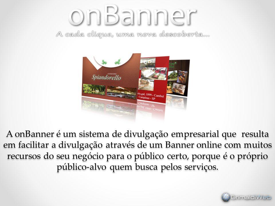 A onBanner é um sistema de divulgação empresarial que resulta em facilitar a divulgação através de um Banner online com muitos recursos do seu negócio