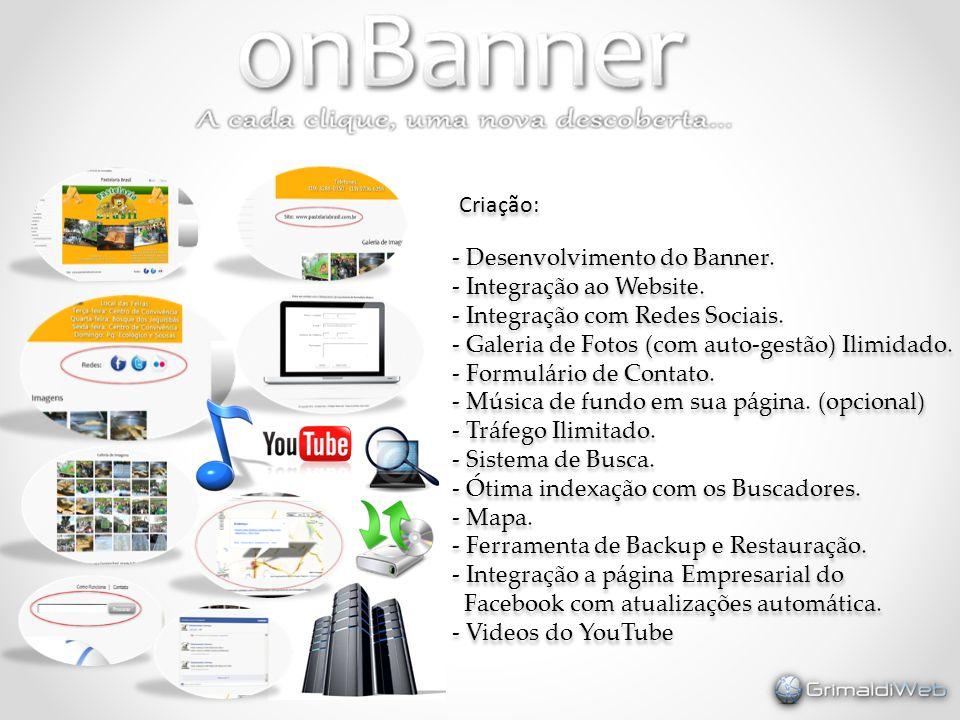 - Desenvolvimento do Banner. - Integração ao Website. - Integração com Redes Sociais. - Galeria de Fotos (com auto-gestão) Ilimidado. - Formulário de