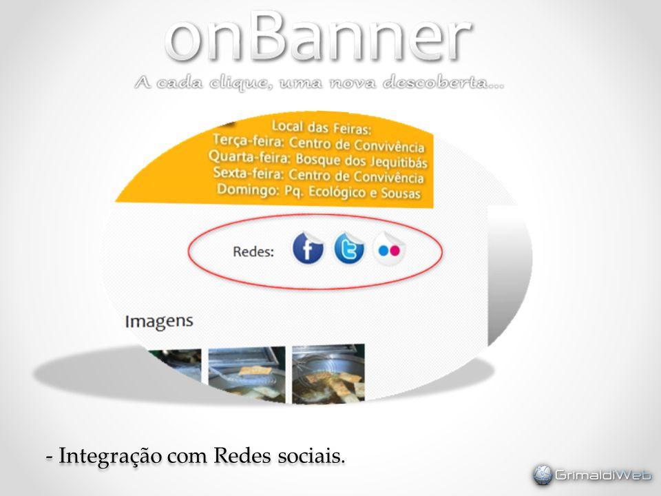 - Integração com Redes sociais.