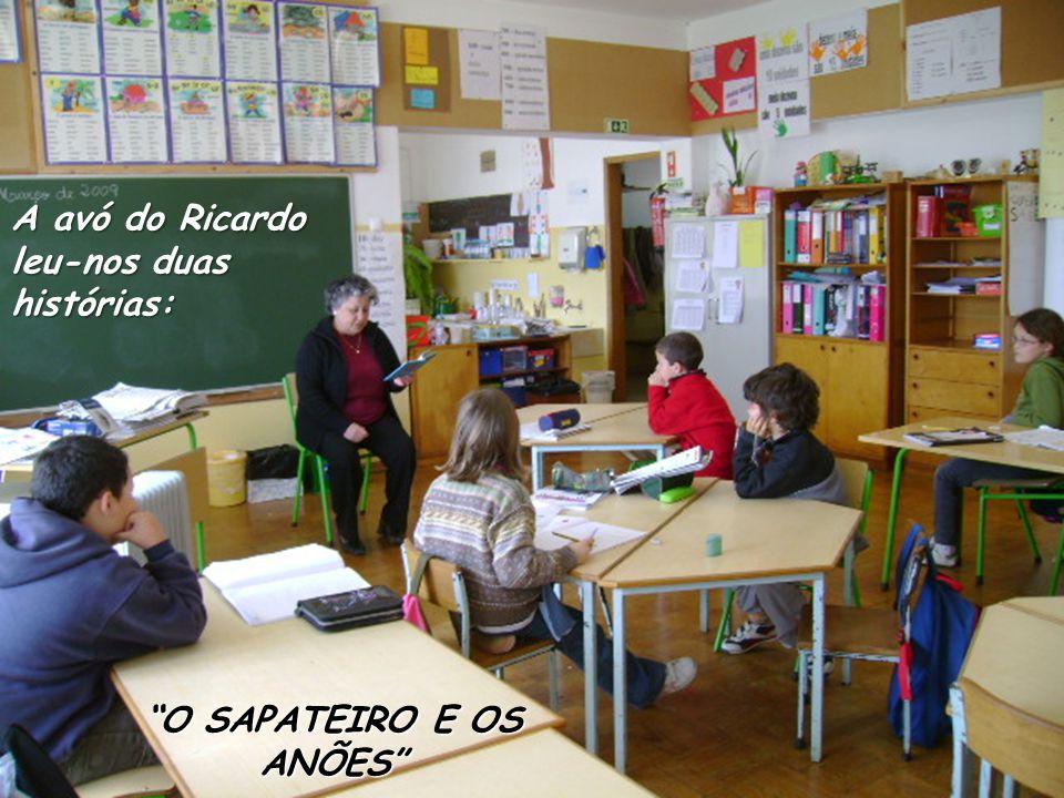 A avó do Ricardo leu-nos duas histórias: O SAPATEIRO E OS ANÕES