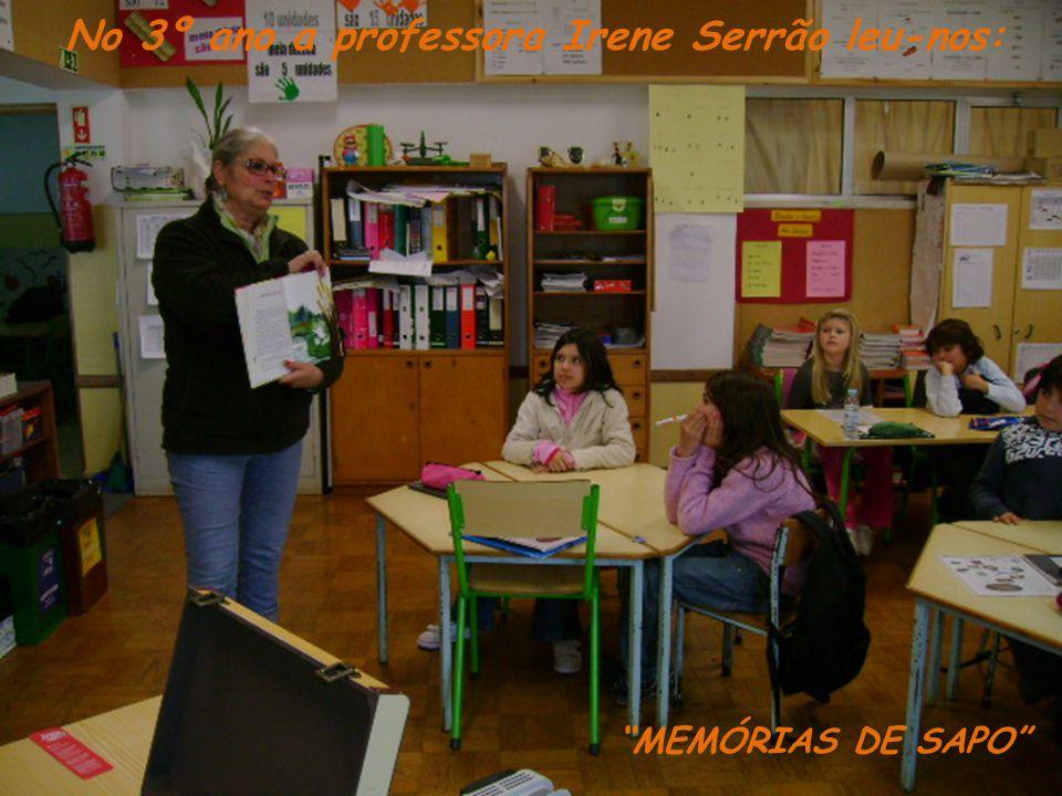 No 3º ano a professora Irene Serrão leu-nos: MEMÓRIAS DE SAPO