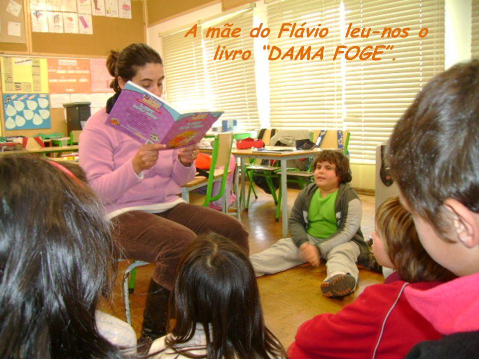 A mãe do Flávio leu-nos o livro DAMA FOGE.