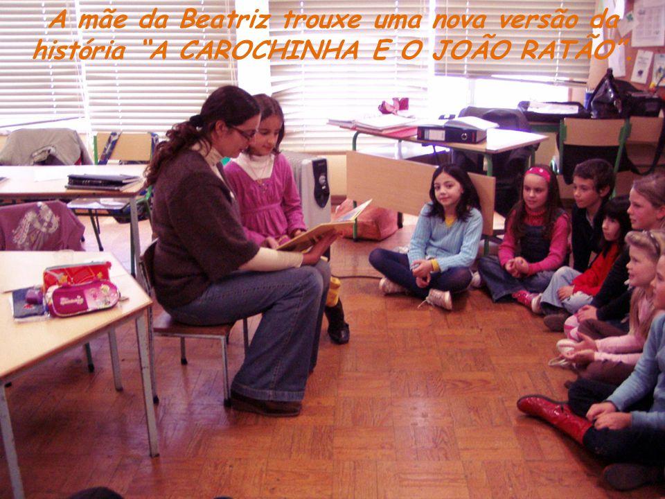 A mãe da Beatriz trouxe uma nova versão da história A CAROCHINHA E O JOÃO RATÃO.
