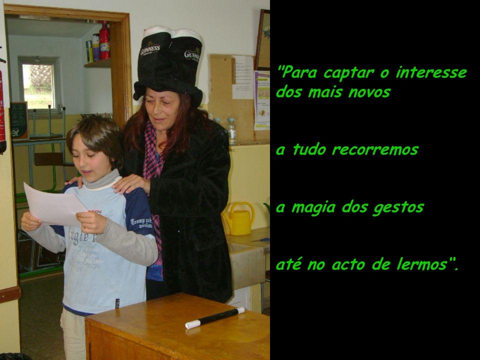 Para captar o interesse dos mais novos a tudo recorremos a magia dos gestos até no acto de lermos.