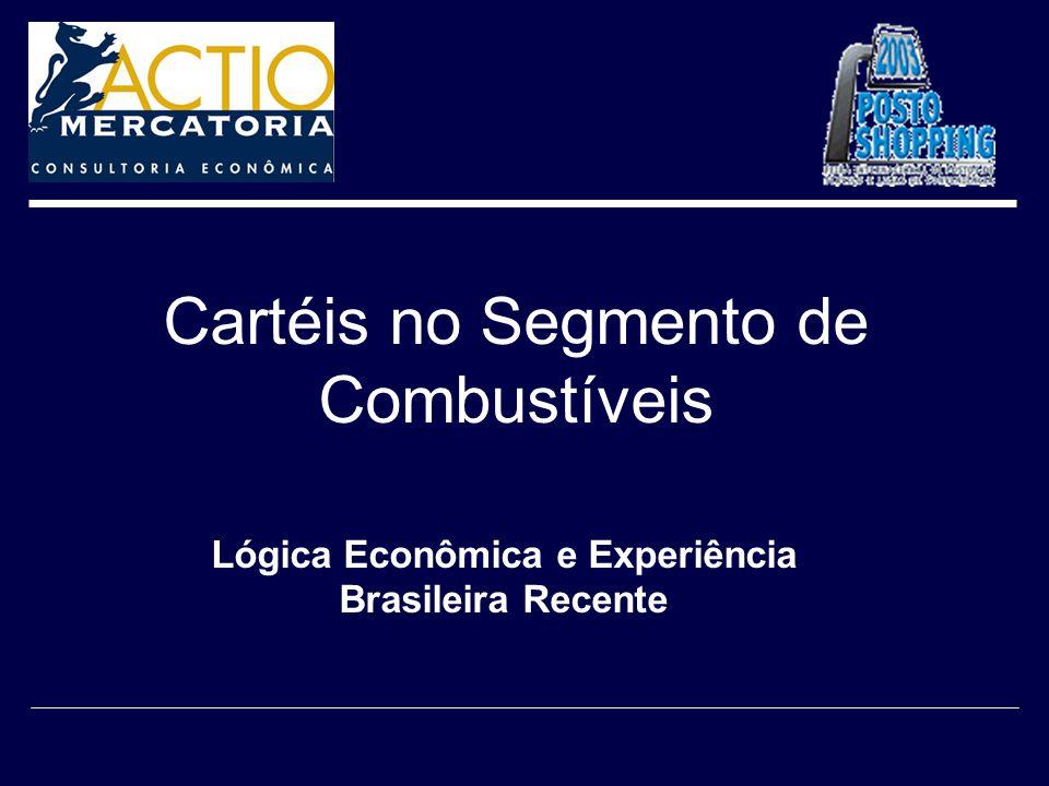 Cartéis no Segmento de Combustíveis Lógica Econômica e Experiência Brasileira Recente