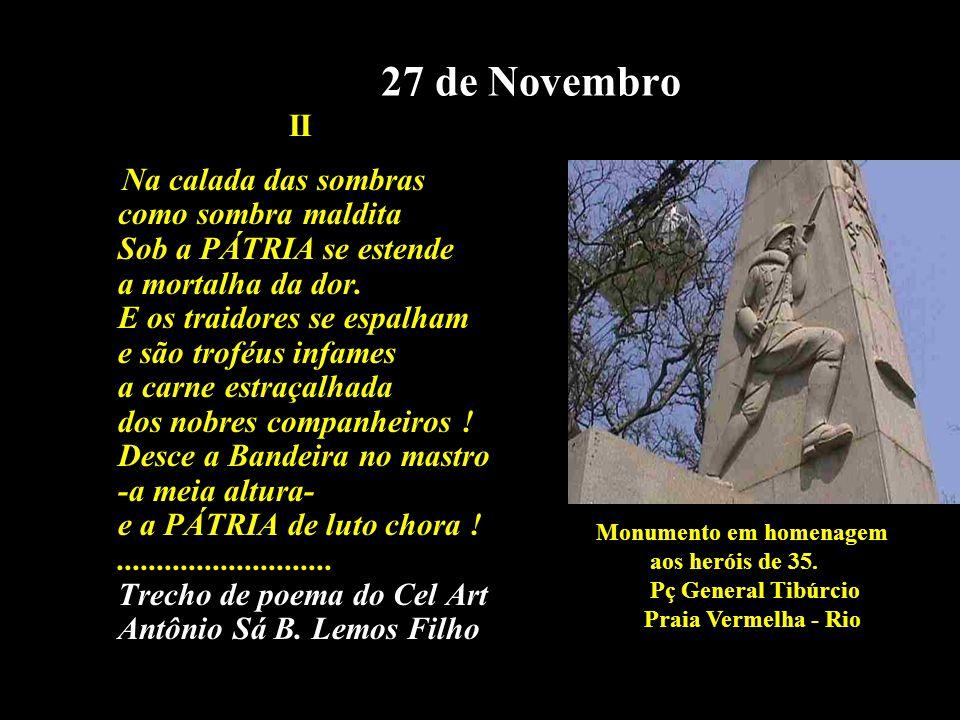 27 de Novembro II Na calada das sombras como sombra maldita Sob a PÁTRIA se estende a mortalha da dor.