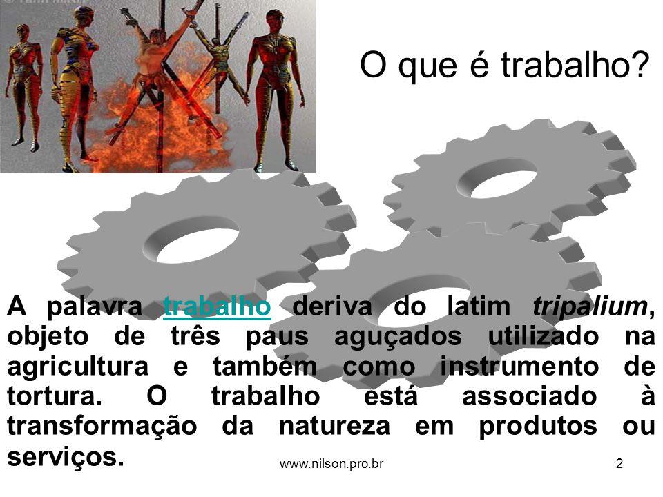 O que é trabalho? A palavra trabalho deriva do latim tripalium, objeto de três paus aguçados utilizado na agricultura e também como instrumento de tor