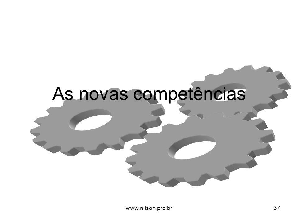 As novas competências 37www.nilson.pro.br