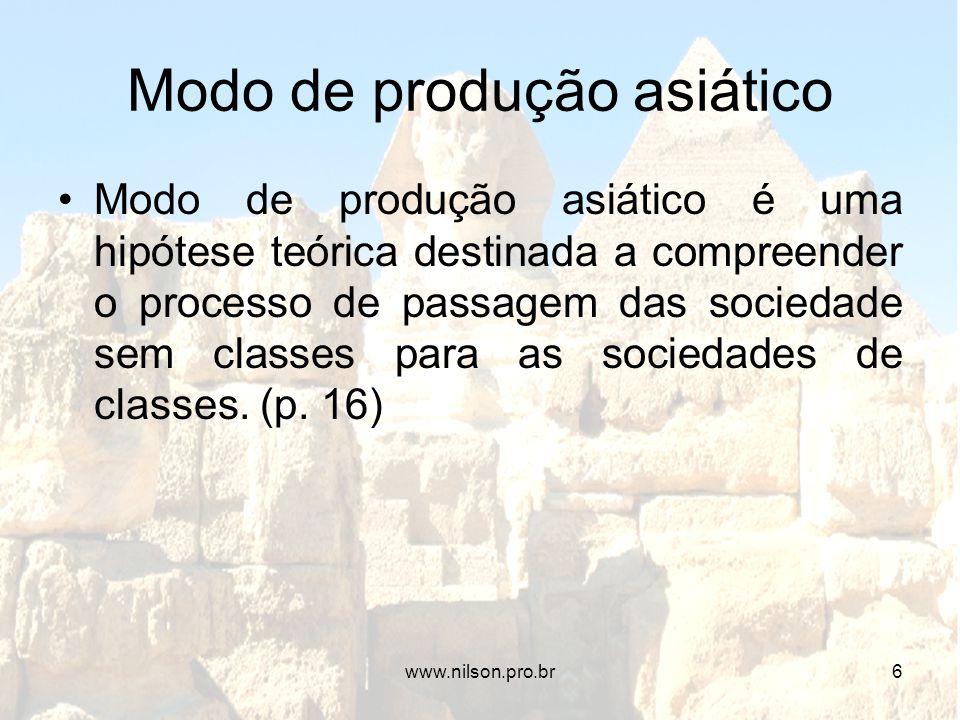 Modo de produção asiático Modo de produção asiático é uma hipótese teórica destinada a compreender o processo de passagem das sociedade sem classes pa