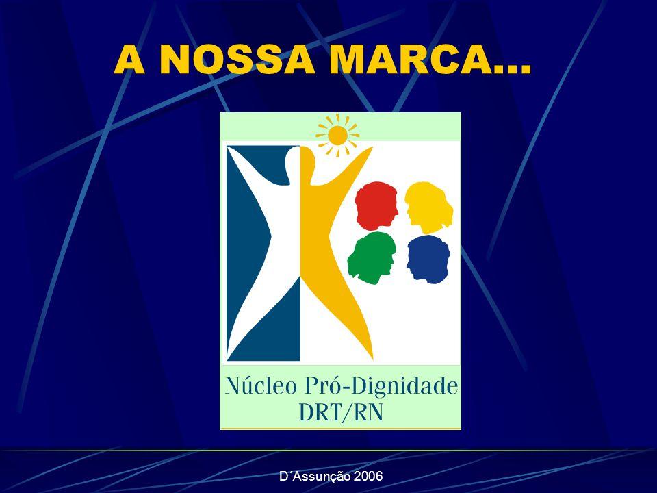 D´Assunção 2006 A NOSSA MARCA...
