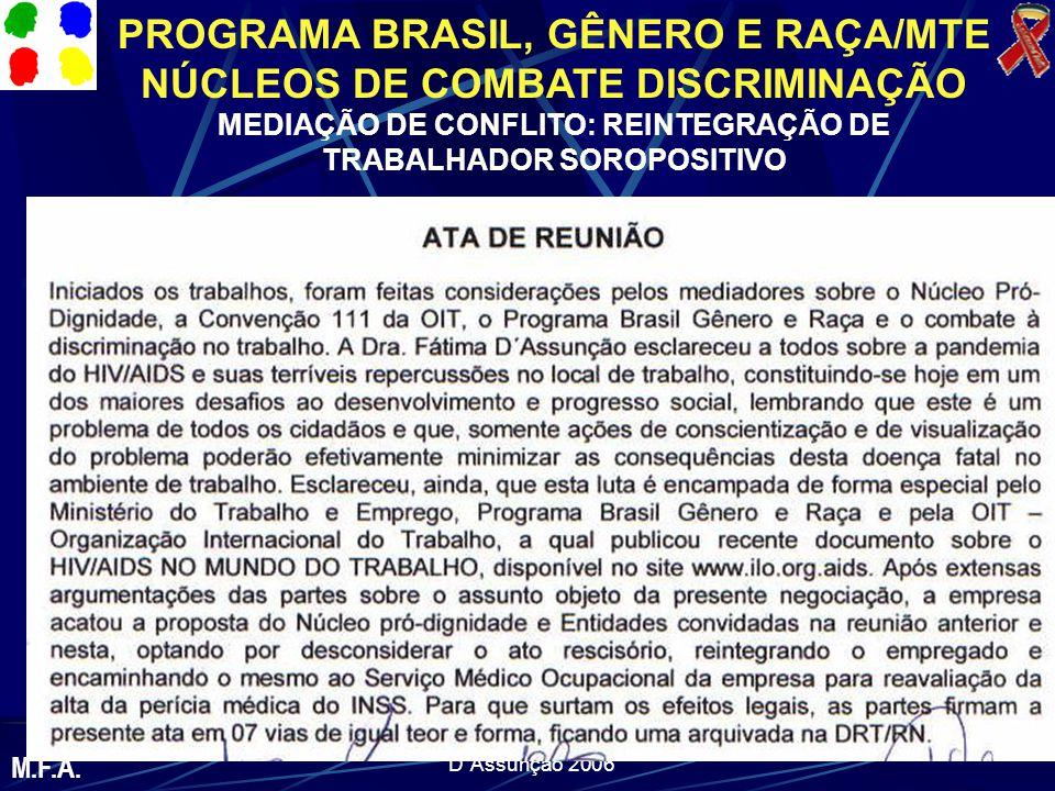 D´Assunção 2006 PROGRAMA BRASIL, GÊNERO E RAÇA/MTE NÚCLEOS DE COMBATE DISCRIMINAÇÃO MEDIAÇÃO DE CONFLITO: REINTEGRAÇÃO DE TRABALHADOR SOROPOSITIVO M.F.A.