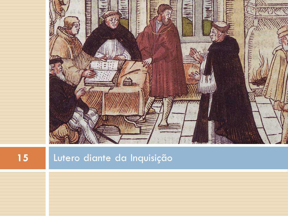 Lutero diante da Inquisição 15