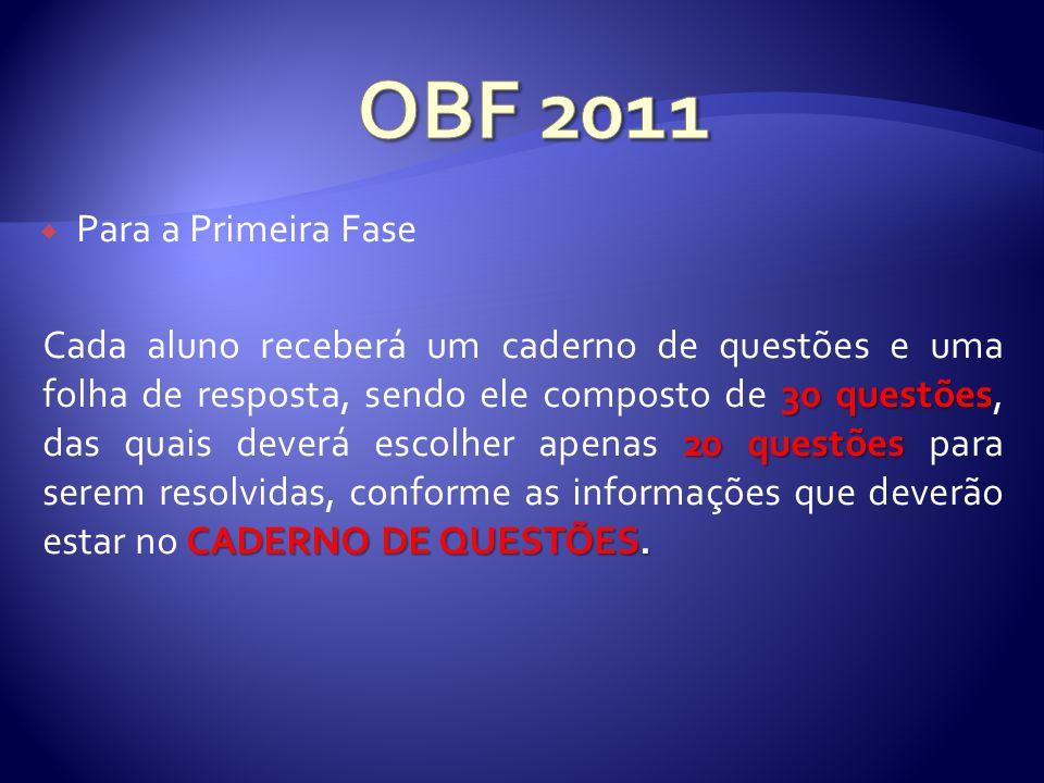 Para a Primeira Fase 30 questões 20 questões CADERNO DE QUESTÕES.
