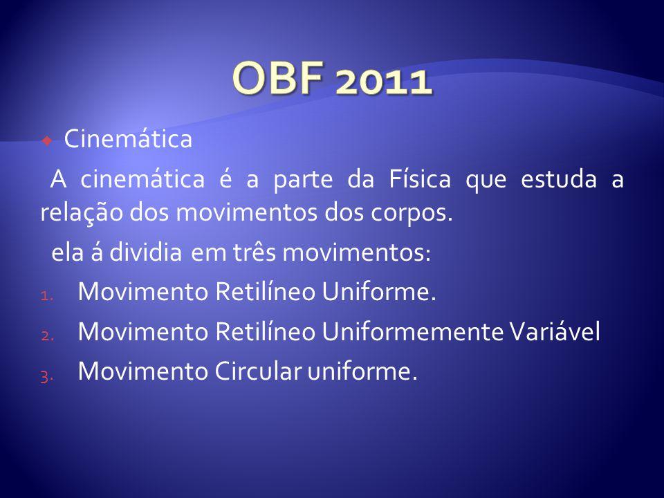 Movimento Retilíneo Uniforme(MRU) Podemos concluir que: V = cte Movimento Retilíneo Uniformemente Variável (MRUV) a = cte Fórmulas utilizadas: