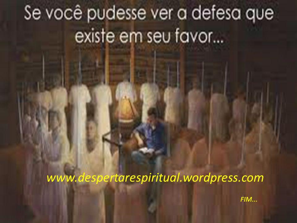 www.despertarespiritual.wordpress.com FIM...
