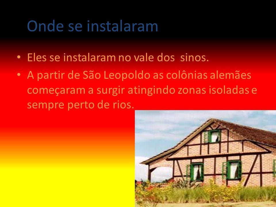Onde se instalaramse instalaram Eles se instalaram no vale dos sinos. A partir de São Leopoldo as colônias alemães começaram a surgir atingindo zonas