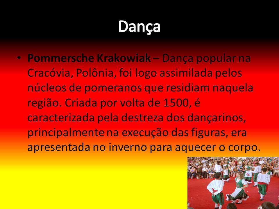Pommersche Krakowiak – Dança popular na Cracóvia, Polônia, foi logo assimilada pelos núcleos de pomeranos que residiam naquela região. Criada por volt