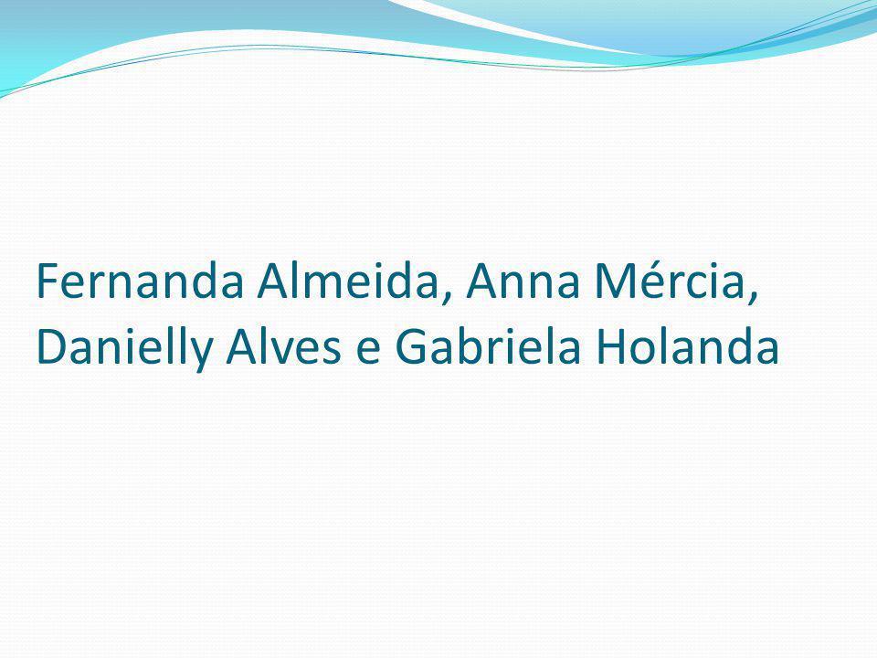 Fernanda Almeida, Anna Mércia, Danielly Alves e Gabriela Holanda
