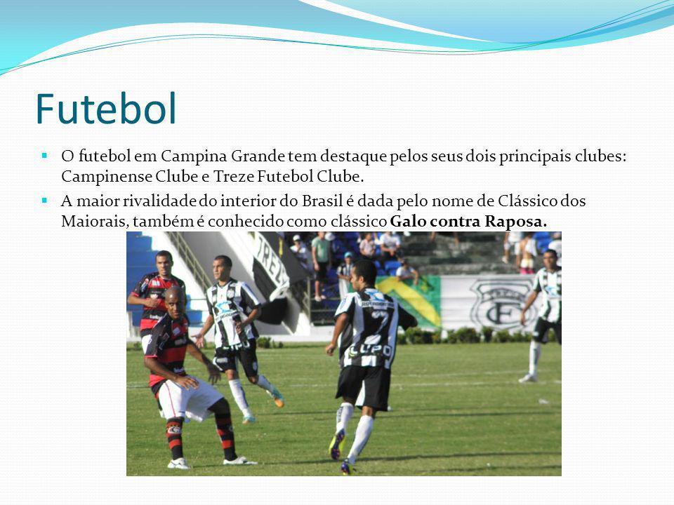 Futebol O futebol em Campina Grande tem destaque pelos seus dois principais clubes: Campinense Clube e Treze Futebol Clube. A maior rivalidade do inte