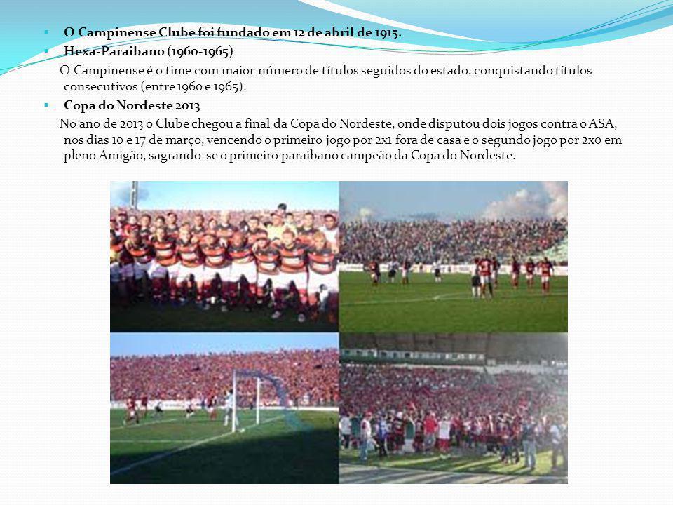 O Campinense Clube foi fundado em 12 de abril de 1915. Hexa-Paraibano (1960-1965) O Campinense é o time com maior número de títulos seguidos do estado
