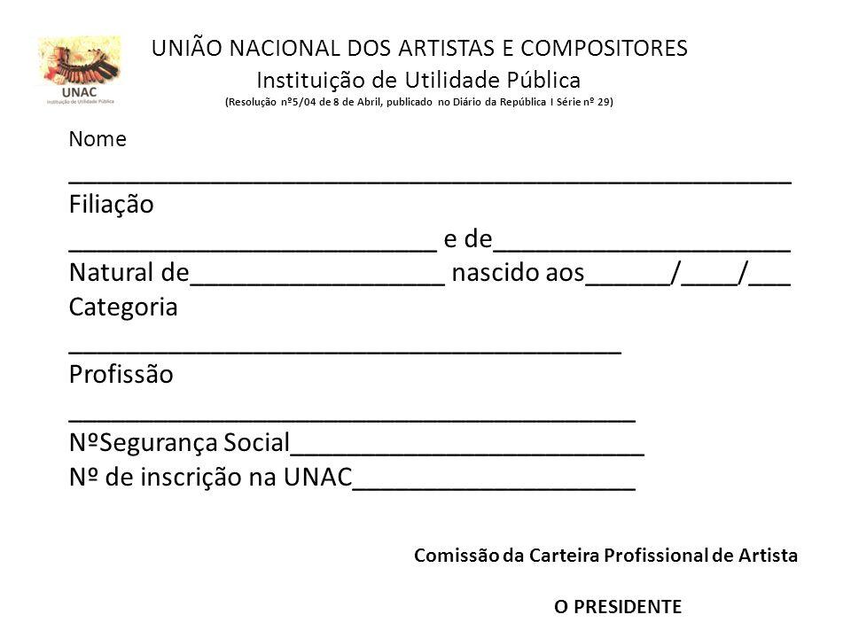UNIÃO NACIONAL DOS ARTISTAS E COMPOSITORES Instituição de Utilidade Pública (Resolução nº5/04 de 8 de Abril, publicado no Diário da República I Série
