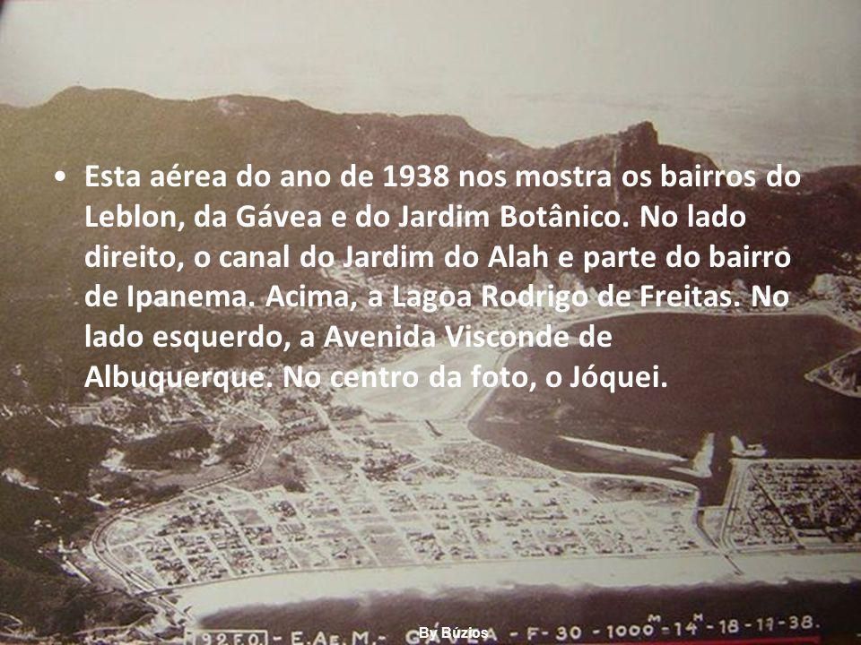 Esta aérea do ano de 1938 nos mostra os bairros do Leblon, da Gávea e do Jardim Botânico.