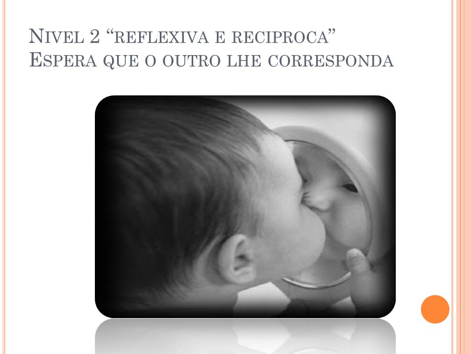N ÍVEIS DE TPS ( CONT.) Nivel 3 da terceira pessoa e mútua (10 - 15 anos); O sujeito vê a pessoa como um sistema de valores, crenças etc.