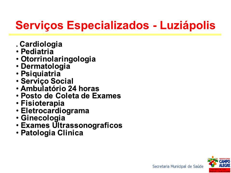 Secretaria Municipal de Saúde Serviços Especializados - Luziápolis. Cardiologia Pediatria Pediatria Otorrinolaringologia Otorrinolaringologia Dermatol