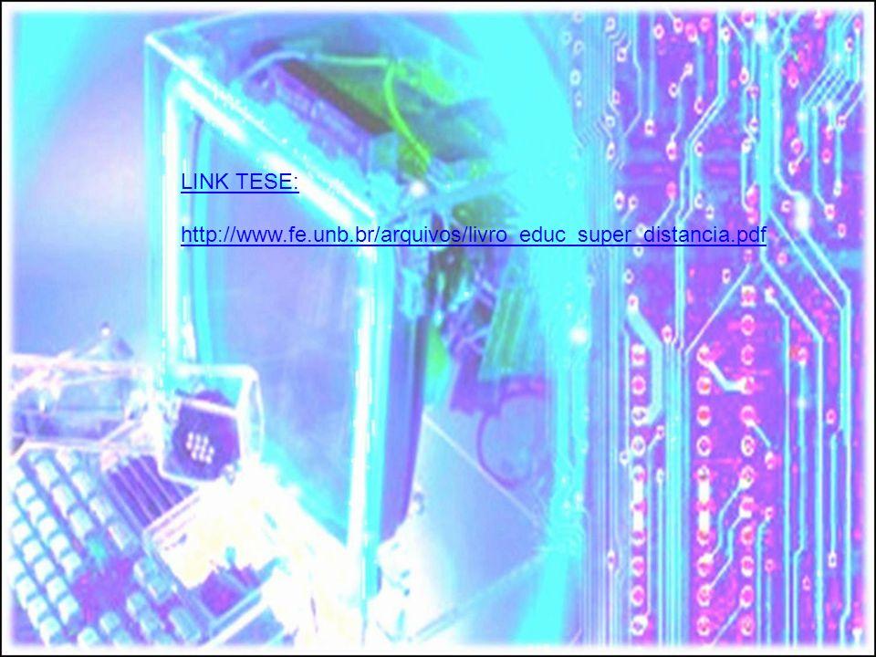 LINK TESE: http://www.fe.unb.br/arquivos/livro_educ_super_distancia.pdf