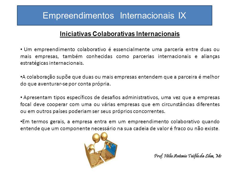 Empreendimentos Internacionais IX Iniciativas Colaborativas Internacionais Um empreendimento colaborativo é essencialmente uma parceria entre duas ou