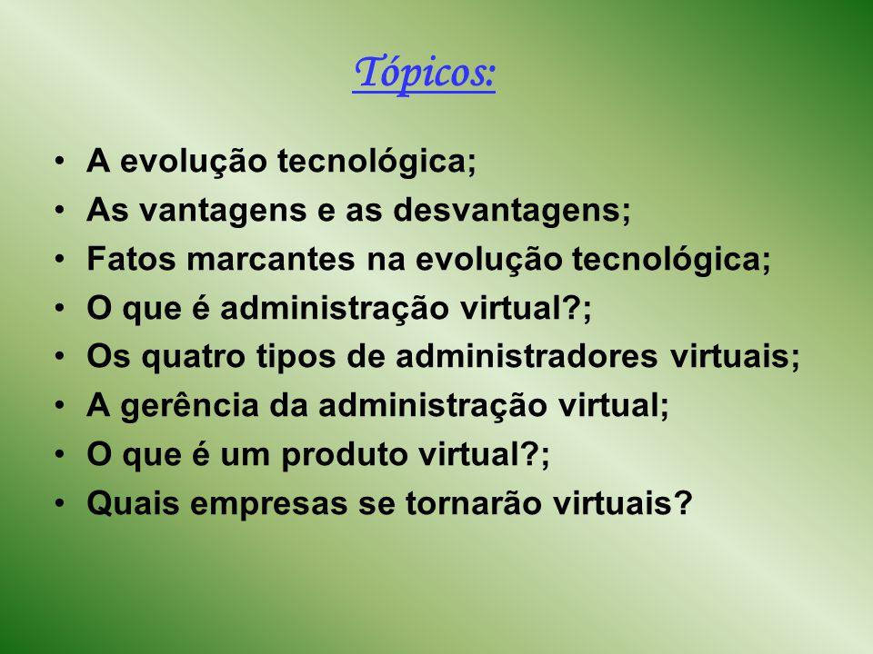 A evolução tecnológica No mundo Moderno a tecnologia está à nossa volta.