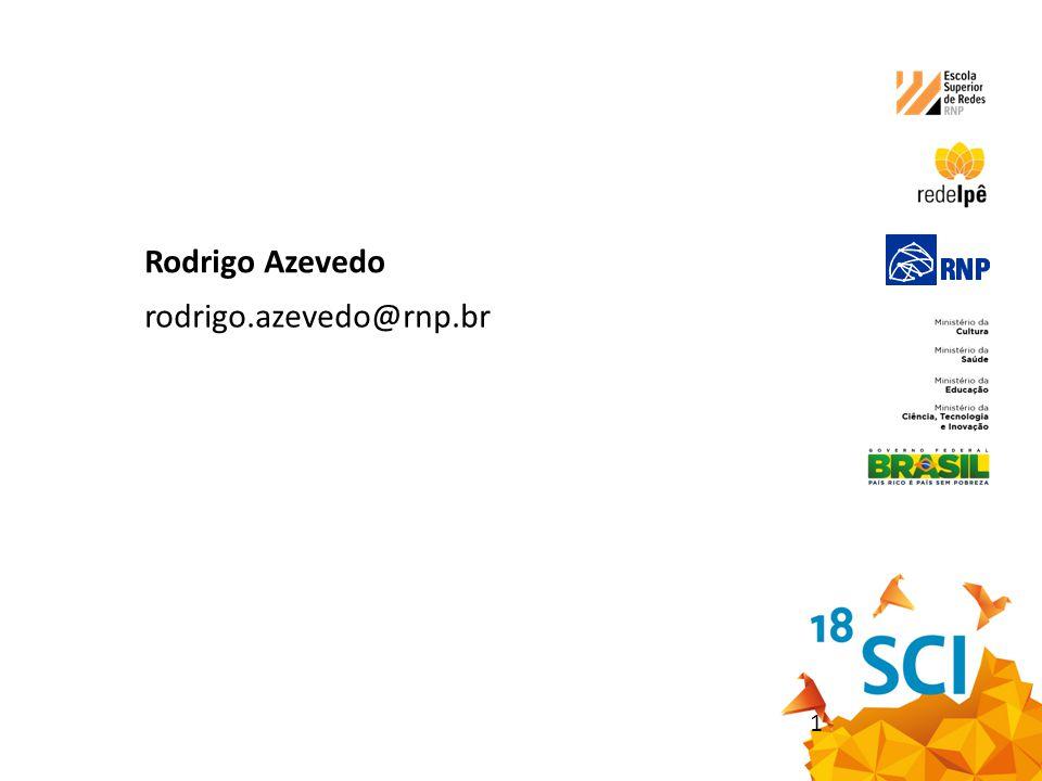 1 Rodrigo Azevedo rodrigo.azevedo@rnp.br