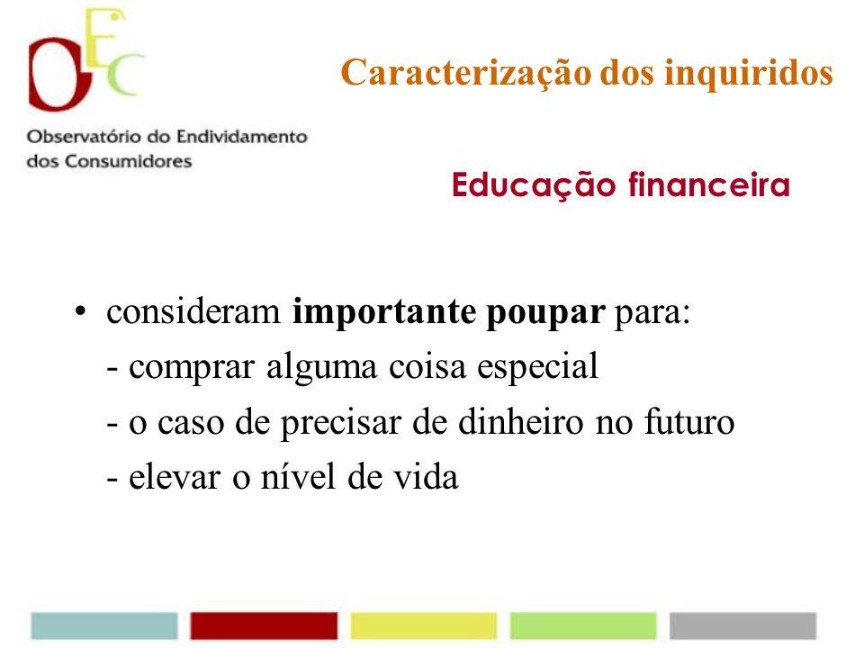 Educação financeira recebem mesada revelam ter hábitos de poupança (não gastam todo o dinheiro disponível) fazem planos a curto/médio prazo para o din