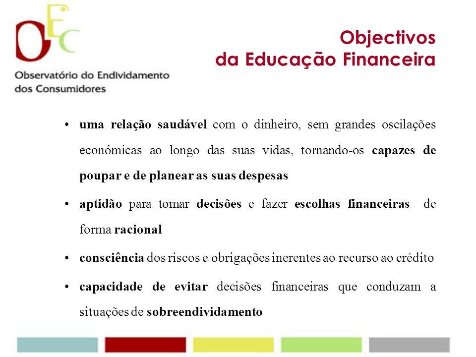 Educação Financeira A educação financeira ao nível do ensino básico e secundário deve ser encarada como um investimento com resultados a longo prazo,
