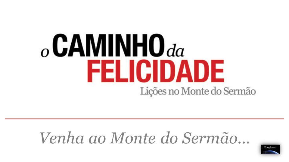 http://pt-pt.thecircumference.org/mount-of-beatitudes Μακάριος Bem- aventurados