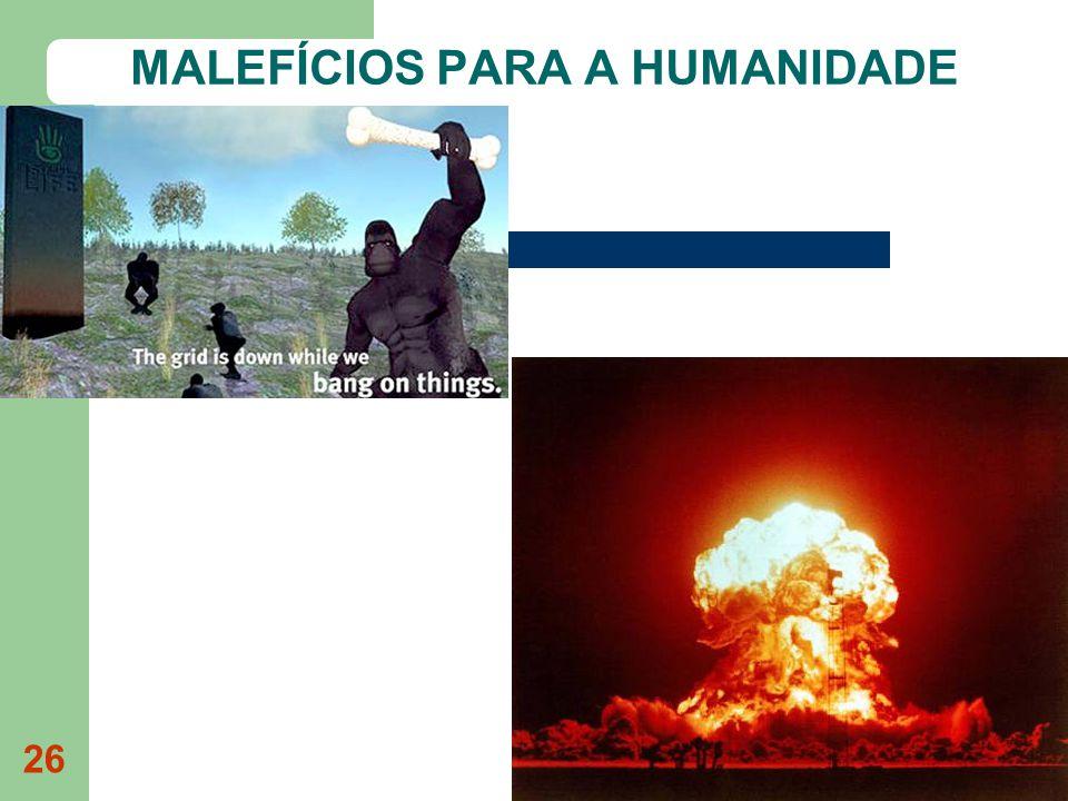 26 MALEFÍCIOS PARA A HUMANIDADE