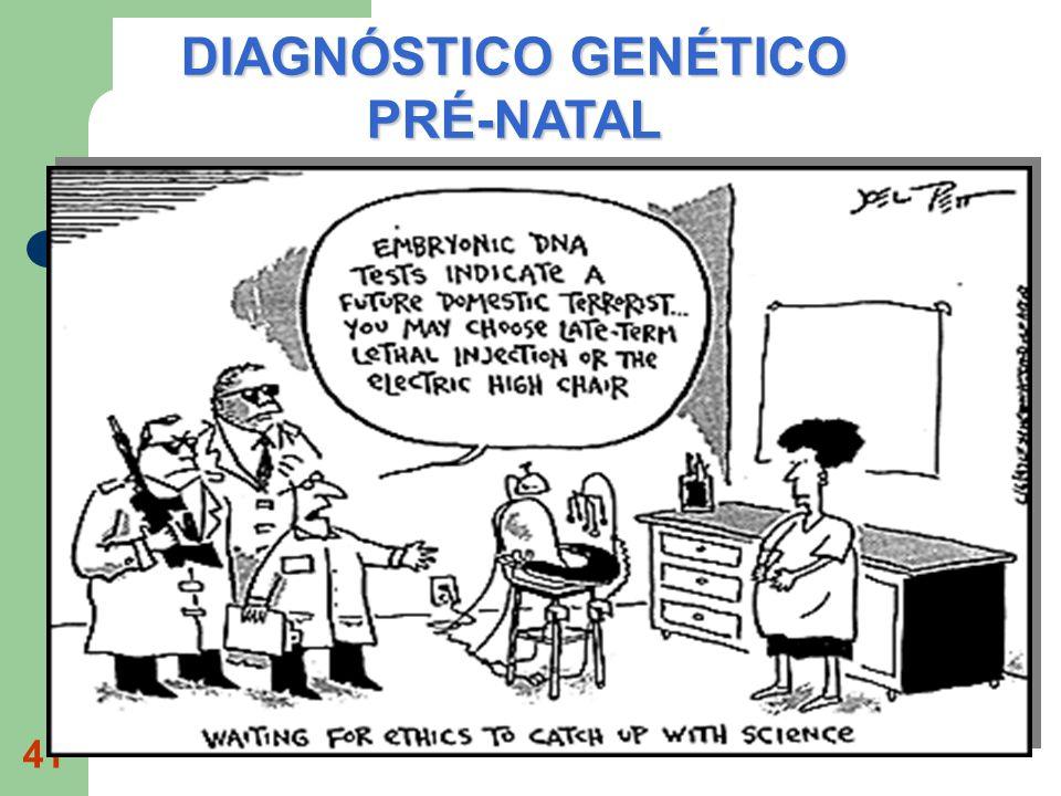 41 DIAGNÓSTICO GENÉTICO PRÉ-NATAL