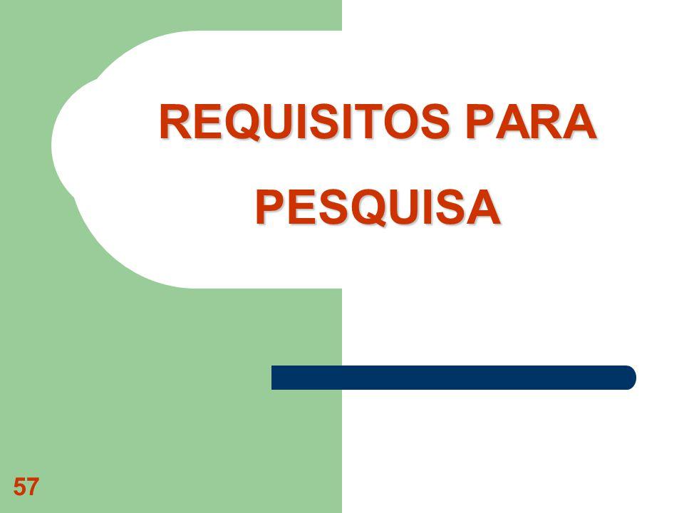 57 REQUISITOS PARA PESQUISA