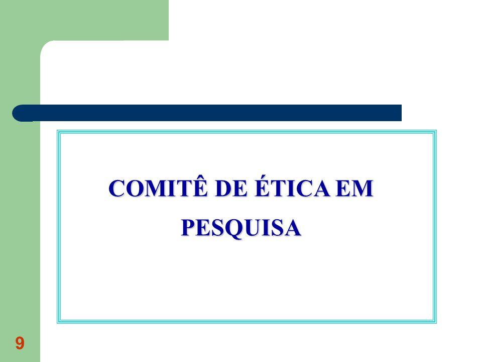 9 COMITÊ DE ÉTICA EM PESQUISA
