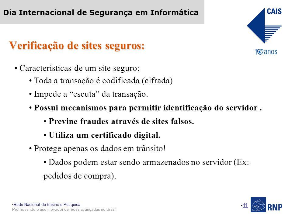 Rede Nacional de Ensino e Pesquisa Promovendo o uso inovador de redes avançadas no Brasil Dia Internacional de Segurança em Informática 11 Verificação