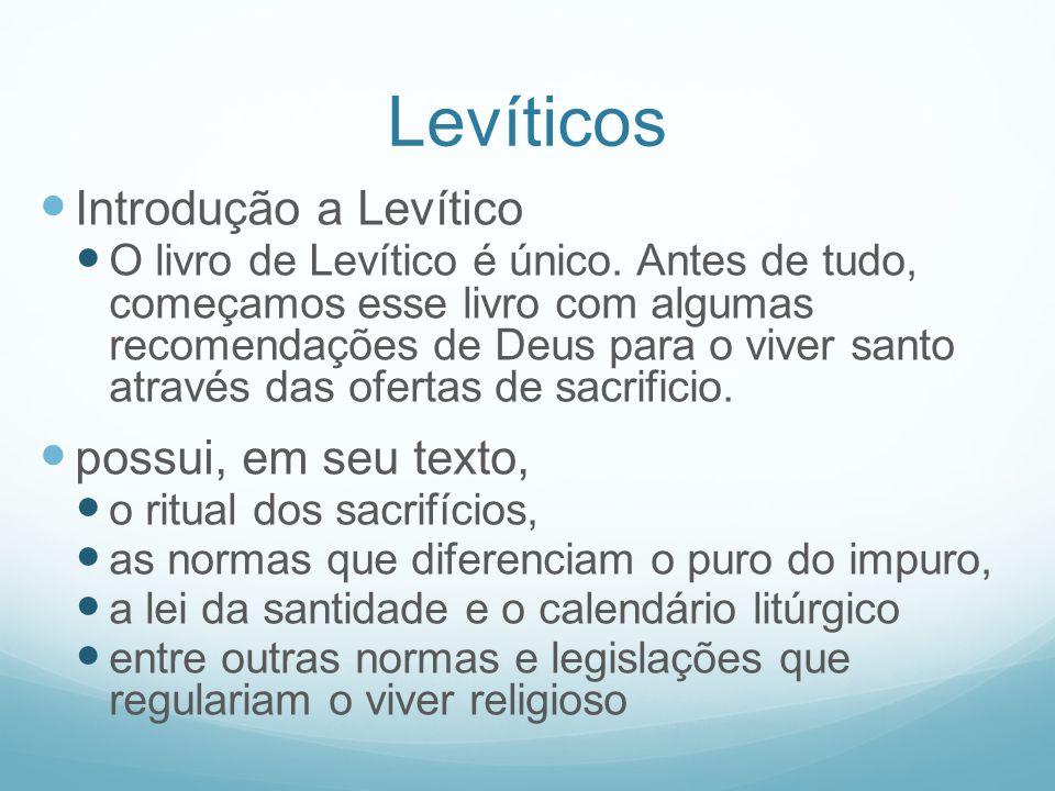 Levíticos Introdução a Levítico O livro de Levítico é único. Antes de tudo, começamos esse livro com algumas recomendações de Deus para o viver santo