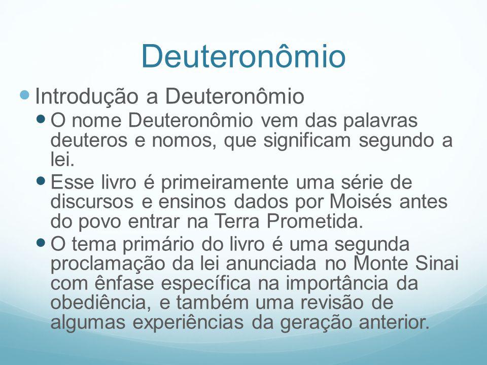 Deuteronômio Introdução a Deuteronômio O nome Deuteronômio vem das palavras deuteros e nomos, que significam segundo a lei. Esse livro é primeiramente