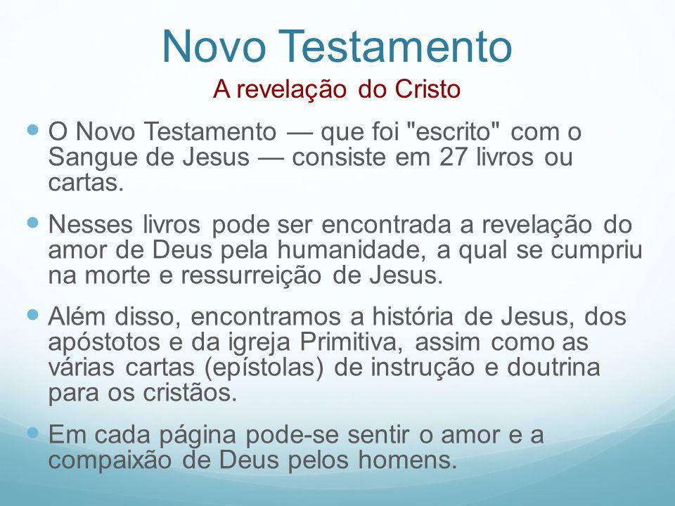 Novo Testamento A revelação do Cristo O Novo Testamento que foi