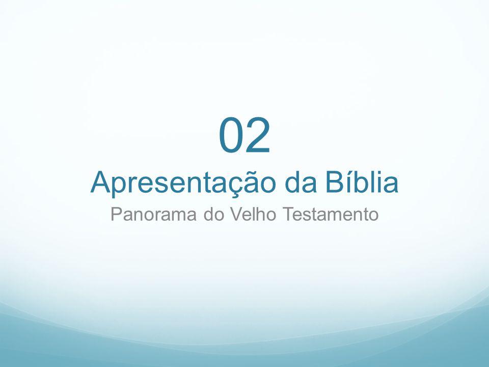 02 Apresentação da Bíblia Panorama do Velho Testamento