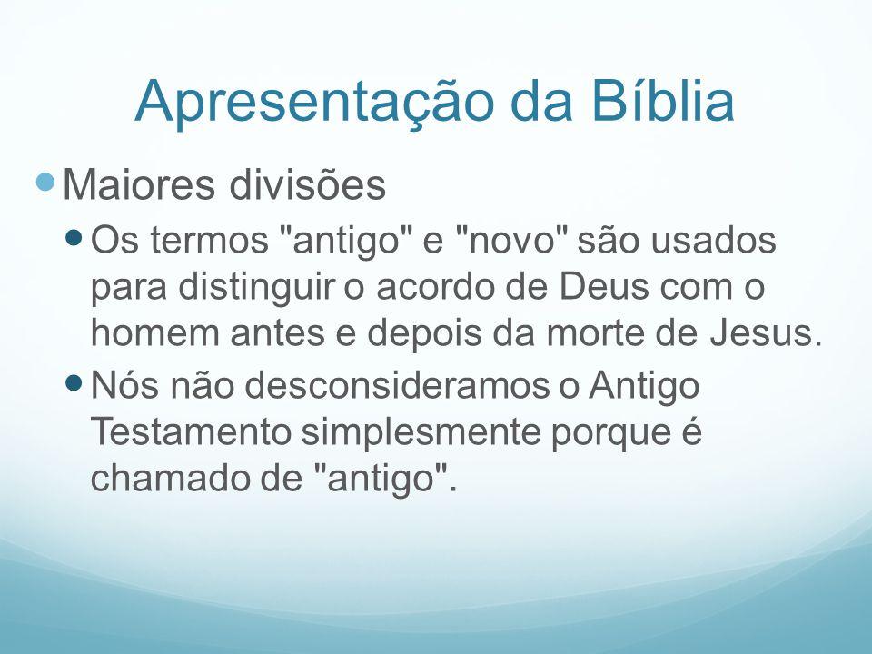 Apresentação da Bíblia Maiores divisões Os termos