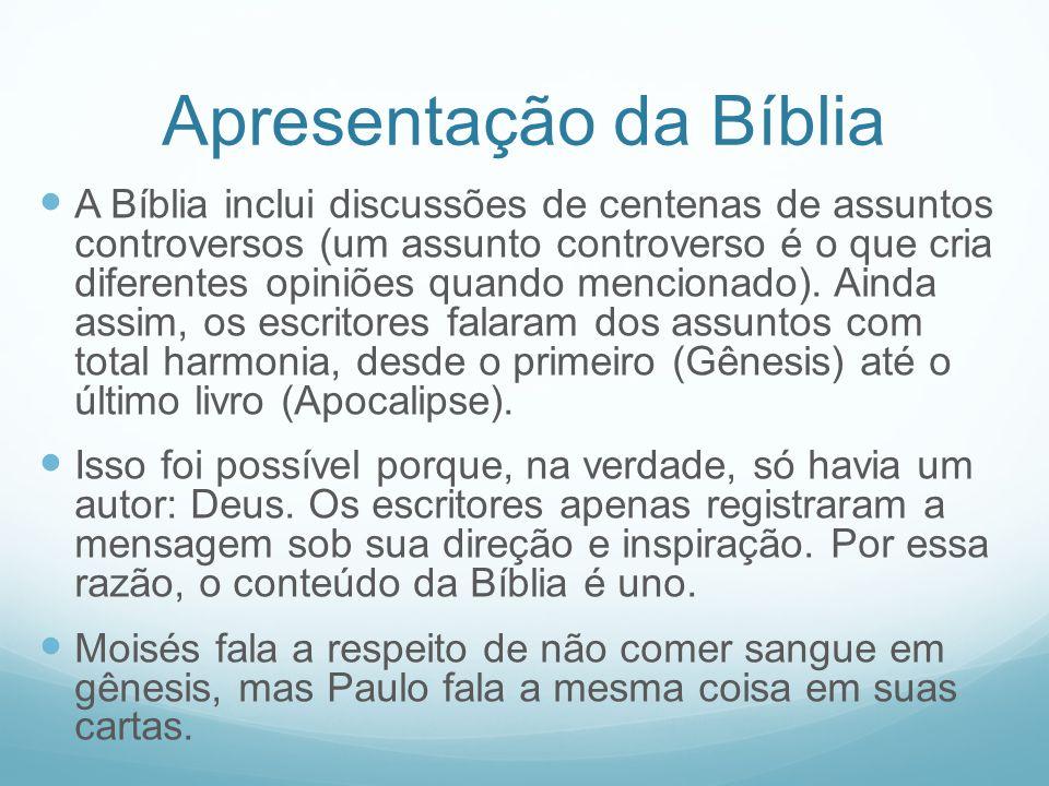 Apresentação da Bíblia A Bíblia inclui discussões de centenas de assuntos controversos (um assunto controverso é o que cria diferentes opiniões quando