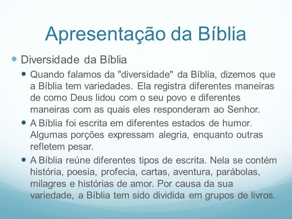 Apresentação da Bíblia Diversidade da Bíblia Quando falamos da