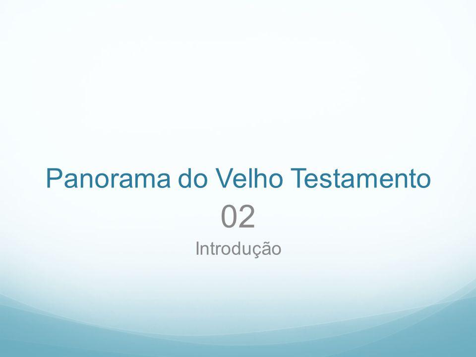 Nestes dias estaremos estudando o panorama do Velho Testamento.